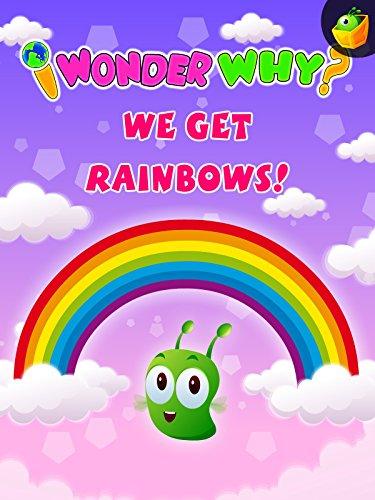I Wonder Why? We Get Rainbows! on Amazon Prime Video UK