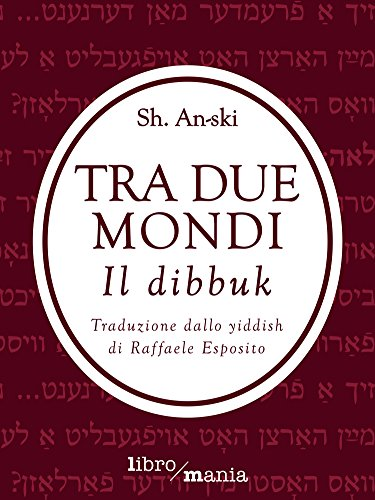tra-due-mondi-il-dibbuk-italian-edition