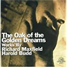 Maxfield, Budd: The Oak of the Golden Dreams