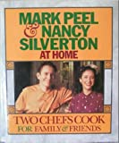 Mark Peel & Nancy Silverton at Home: Two Chefs Cook for Family & Friends (0446517364) by Peel, Mark