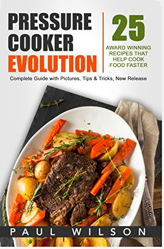 pressure-cooker-evolution-25-award-winning-recipes-that-help-cook-food-faster