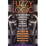 Fuzzy Logic: The Revolutionary Computer Technology that Is Changing Our World ~ Dan McNeill