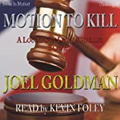 Motion To Kill: Lou Mason Legal Thriller, Book 1 | [Joel Goldman]