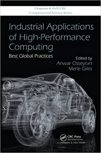 Industrial Applications of High-Performance Computing: Best Global Practices (Chapman & Hall/CRC Computational Science)