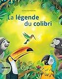 vignette de 'La légende du colibri (Denis Kormann)'