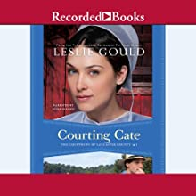 Courting Cate: The Courtships of Lancaster County, Book 1 Audiobook by Leslie Gould Narrated by Stina Nielsen