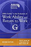 By James B. Talmage AMA Guides to the Evaluation of Work Ability and Return to Work (2nd Edition)
