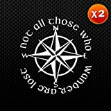 """(2x) Not All Those Who Wander Are Lost Vinyl Auto Sticker Car Decal (White 6"""" CD-0335)"""