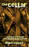 The Cellar: One Man's Revenge On A Br...