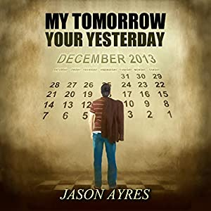 My Tomorrow, Your Yesterday Audiobook