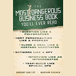 The Most Dangerous Business Book You'll Ever Read   [Gregory Hartley, Maryann Karinch]