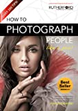 How to Photograph People like a Pro (How to Photograph Anything like a Pro)
