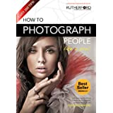 How to Photograph People like a Pro (How to Photograph Anything like a Pro) ~ Steve Rutherford