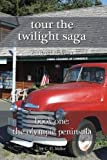 img - for Tour the Twilight Saga Book One: The Olympic Peninsula book / textbook / text book