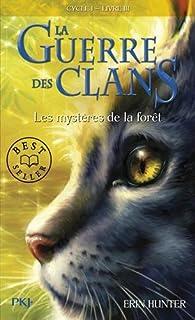 La guerre des clans 01 : Les mystères de la forêt, Hunter, Erin