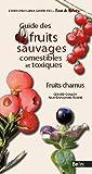 echange, troc Gérard Guillot, Jean-Emmanuel Roche - Guide des fruits sauvages - fruits charnus
