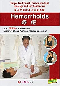 Simple traditional Chinese medical massage and self health care--Hemorrhoids