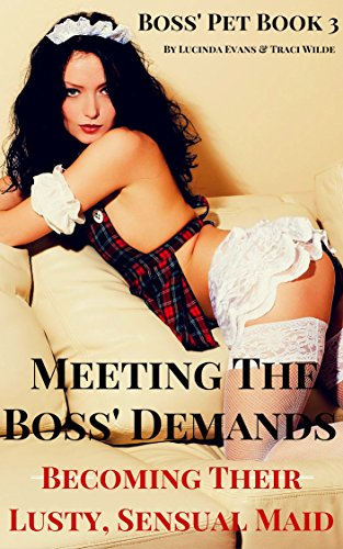 Meeting The Boss' Demands 3: Becoming Their Lusty, Sensual Maid (A Rough, Hot Tale of Wild, Steamy Submissive Romance& Service) (Becoming the Boss' Pet) PDF