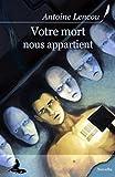 Votre mort nous appartient par Antoine Lencou