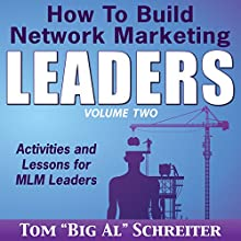 How to Build Network Marketing Leaders Volume Two: Activities and Lessons for MLM Leaders (       UNABRIDGED) by Tom