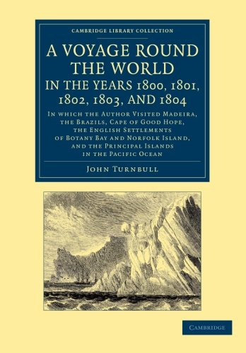 A Voyage Round the World, in the Years 1800, 1801, 1802, 1803, and 1804: In Which the Author Visited Madeira, the Brazils, Cape of Good Hope, the ... Library Collection - History of Oceania)