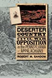 Deserter Country: Civil War Opposition in the Pennsylvania Appalachians (The North's Civil War)
