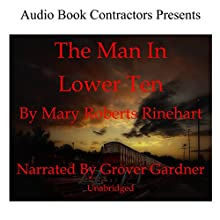 The Man in Lower Ten Audiobook by Mary Roberts Rinehart Narrated by Grover Gardner