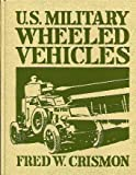 img - for U.S. Military Wheeled Vehicles (Crestline Series) Hardcover - February, 1994 book / textbook / text book