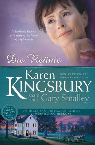 Karen Kingsbury - Die reunie (eBoek): n Skokkende diagnose en 'n geheim sal hul lewens vir altyd verander (Vernuwing)