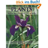 Plants: Their Use, Management, Cultivation and Biology; A Comprehensive Guide