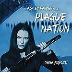 Plague Nation: Ashley Parker Novel | Dana Fredsti