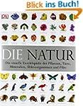 Die Natur: Die visuelle Enzyklop�die...