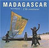 echange, troc Patrick Blanche - Madagascar : L'île continent