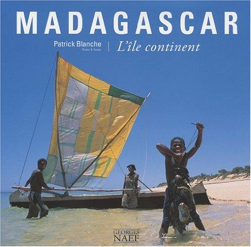 Madagascar : L'île continent