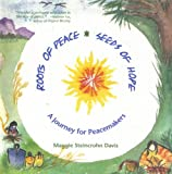 Roots of Peace, Seeds of Hope: A Journey for Peacemakers
