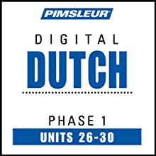 Dutch Phase 1, Unit 26-30: Learn to Speak and Understand Dutch with Pimsleur Language Programs  by Pimsleur