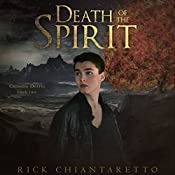 Death of the Spirit: Crossing Death, Book 2 | Rick Chiantaretto