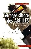 echange, troc Vincent Tardieu - L'étrange silence des abeilles : Enquête sur un déclin inquiétant