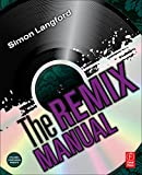 img - for The Remix Manual: The Art and Science of Dance Music Remixing with Logic book / textbook / text book