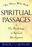Spiritual Passages. The Psychology of Spiritual Development (0824506286) by GROESCHEL, BENEDICT J.