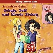 Schule, Zoff und blonde Zicken (Die wilde Lilly 1) | Franziska Gehm