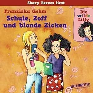 Schule, Zoff und blonde Zicken (Die wilde Lilly 1) Hörbuch