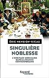 Singulière noblesse : L'héritage nobiliaire dans la France contemporaine