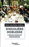 Singuli�re noblesse: L'h�ritage nobil...