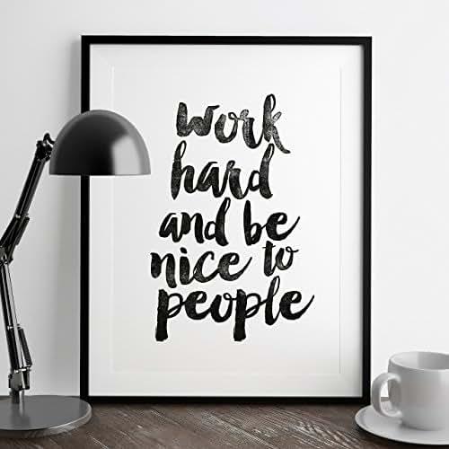 Dp On Hard Work: Amazon.com: Work Hard And Be Nice To People Inspirational
