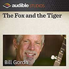 The Fox and the Tiger: A Chinese Folktale  by Bill Gordh Narrated by Bill Gordh