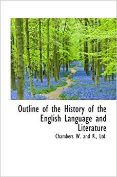 the english language a historical outline Formal and informal language - english grammar today - a reference to written and spoken english grammar and usage - cambridge dictionary.