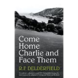 Come Home Charlie and Face Them (Coronet Books)by R. F. Delderfield