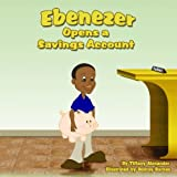 img - for Ebenezer Opens a Savings Account book / textbook / text book