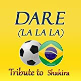 Dare (La La La): Tribute to Shakira